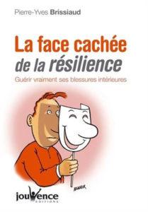 Pierre Yves Brissiaud - La face cachée de la résilience