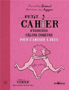 Pierre Yves Brissiaud - Petits cahiers calins coquins pour s'amuser à deux