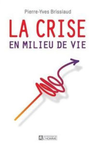 Pierre Yves Brissiaud - La crise en milieu de vie